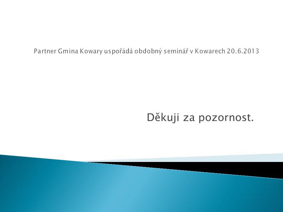 Partner Gmina Kowary uspořádá obdobný seminář v Kowarech 20.6.2013