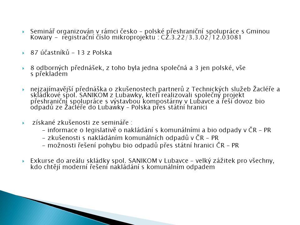 Seminář organizován v rámci česko – polské přeshraniční spolupráce s Gminou Kowary - registrační číslo mikroprojektu : CZ.3.22/3.3.02/12.03081