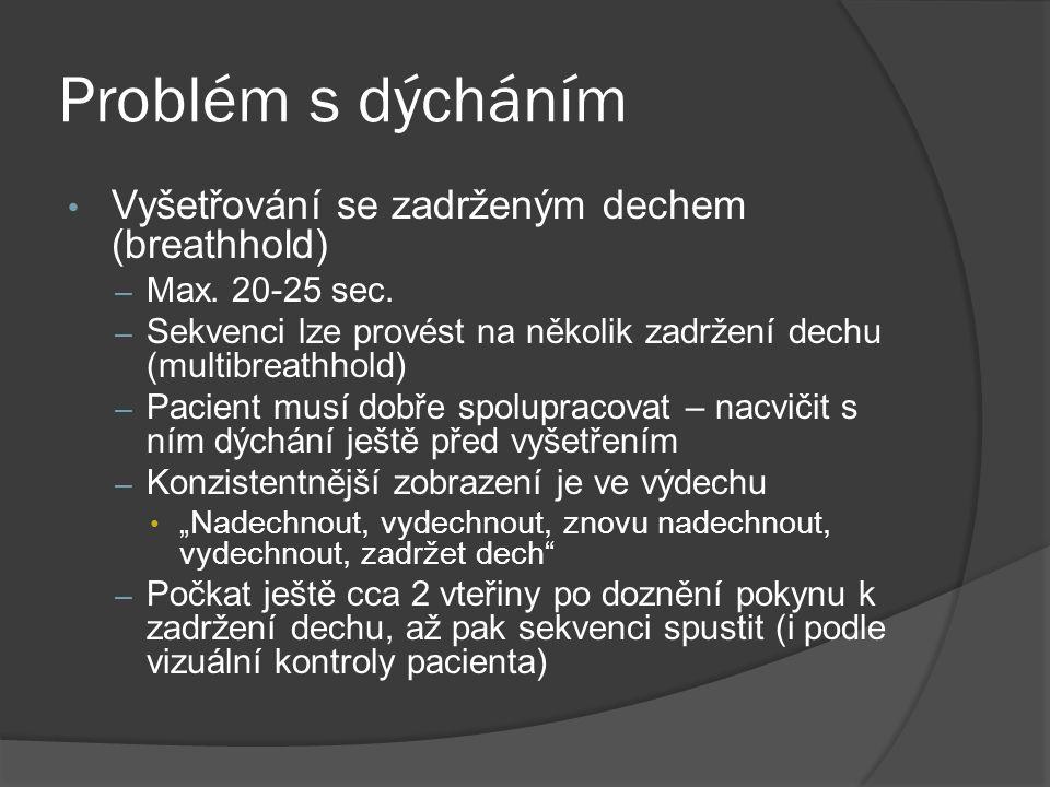 Problém s dýcháním Vyšetřování se zadrženým dechem (breathhold)