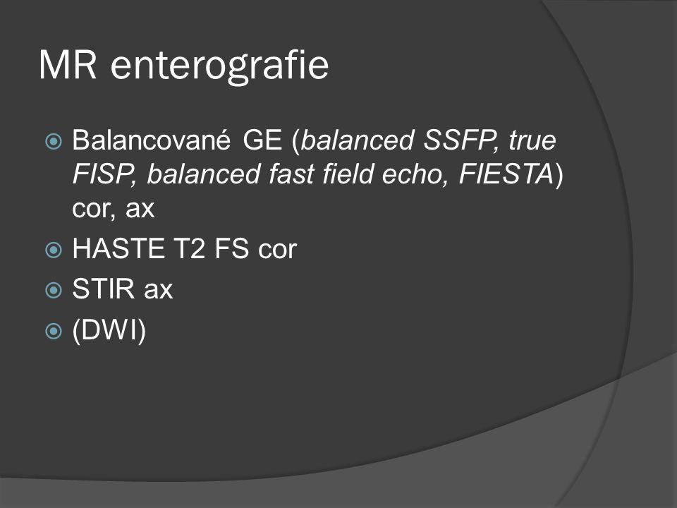 MR enterografie Balancované GE (balanced SSFP, true FISP, balanced fast field echo, FIESTA) cor, ax.