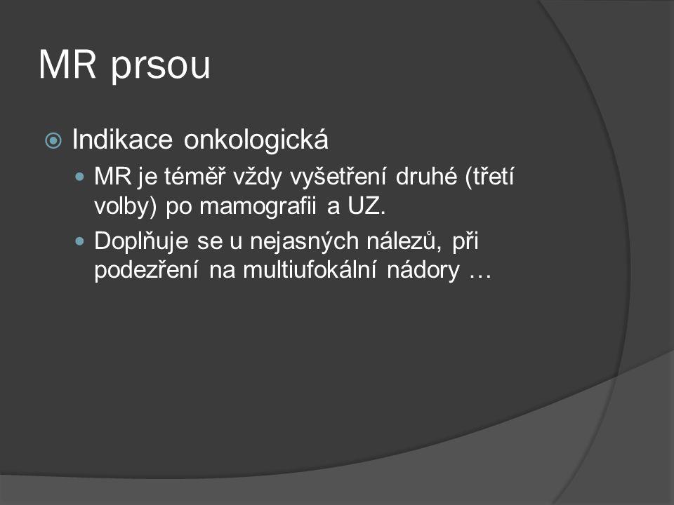 MR prsou Indikace onkologická