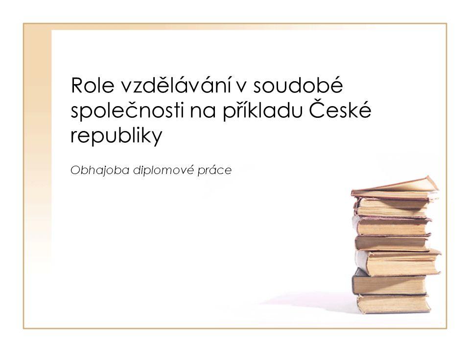 Role vzdělávání v soudobé společnosti na příkladu České republiky