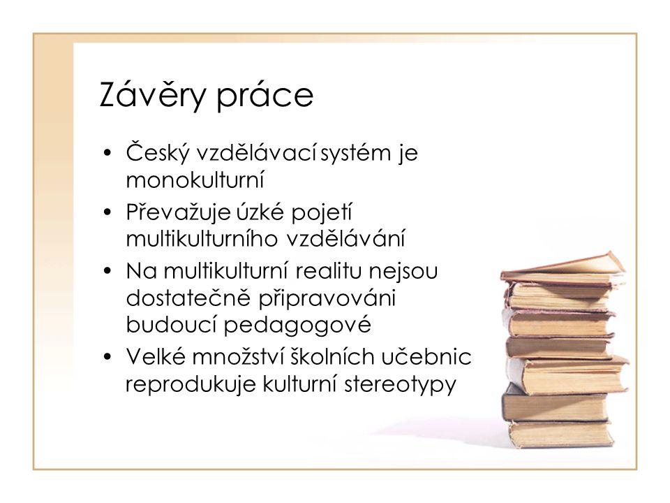 Závěry práce Český vzdělávací systém je monokulturní