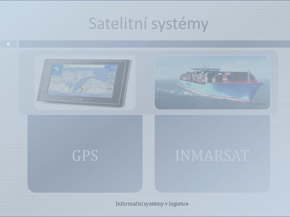 Satelitní systémy GPS INMARSAT Informační systémy v logistice