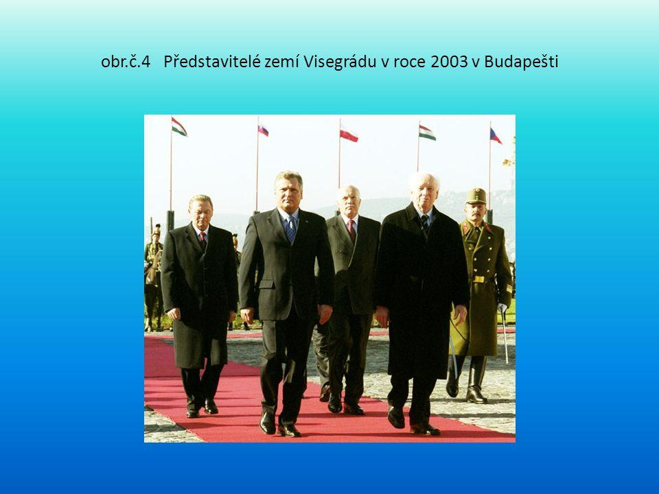obr.č.4 Představitelé zemí Visegrádu v roce 2003 v Budapešti