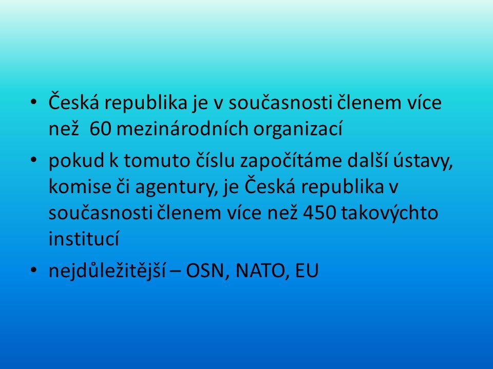 Česká republika je v současnosti členem více než 60 mezinárodních organizací