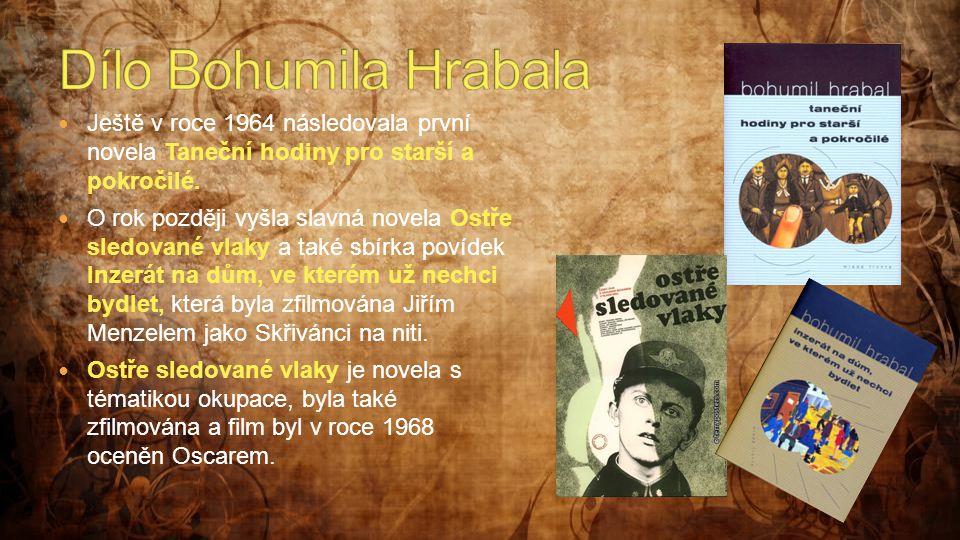 Dílo Bohumila Hrabala Ještě v roce 1964 následovala první novela Taneční hodiny pro starší a pokročilé.
