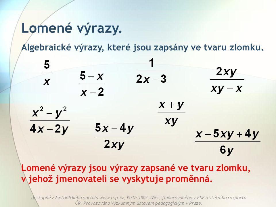 Lomené výrazy. Algebraické výrazy, které jsou zapsány ve tvaru zlomku.