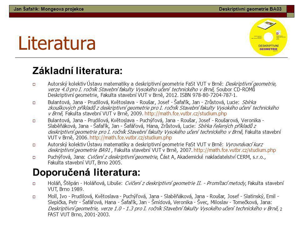 Literatura Základní literatura: Doporučená literatura:
