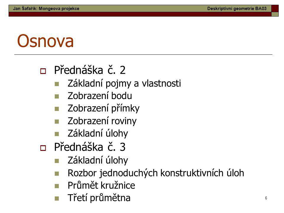 Osnova Přednáška č. 2 Přednáška č. 3 Základní pojmy a vlastnosti