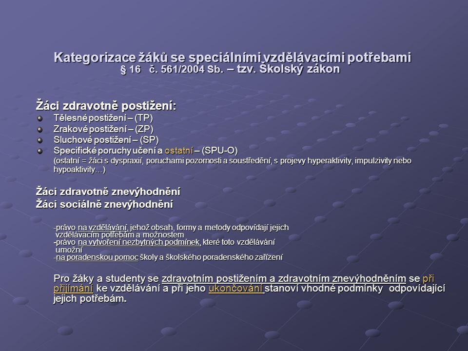 Kategorizace žáků se speciálními vzdělávacími potřebami § 16 č
