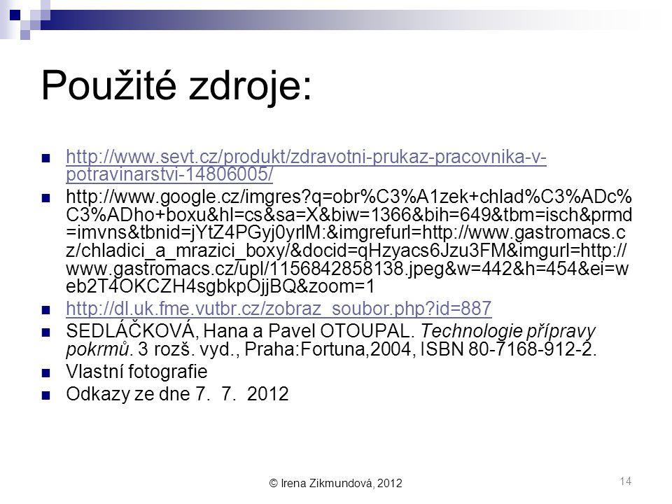 Použité zdroje: http://www.sevt.cz/produkt/zdravotni-prukaz-pracovnika-v-potravinarstvi-14806005/