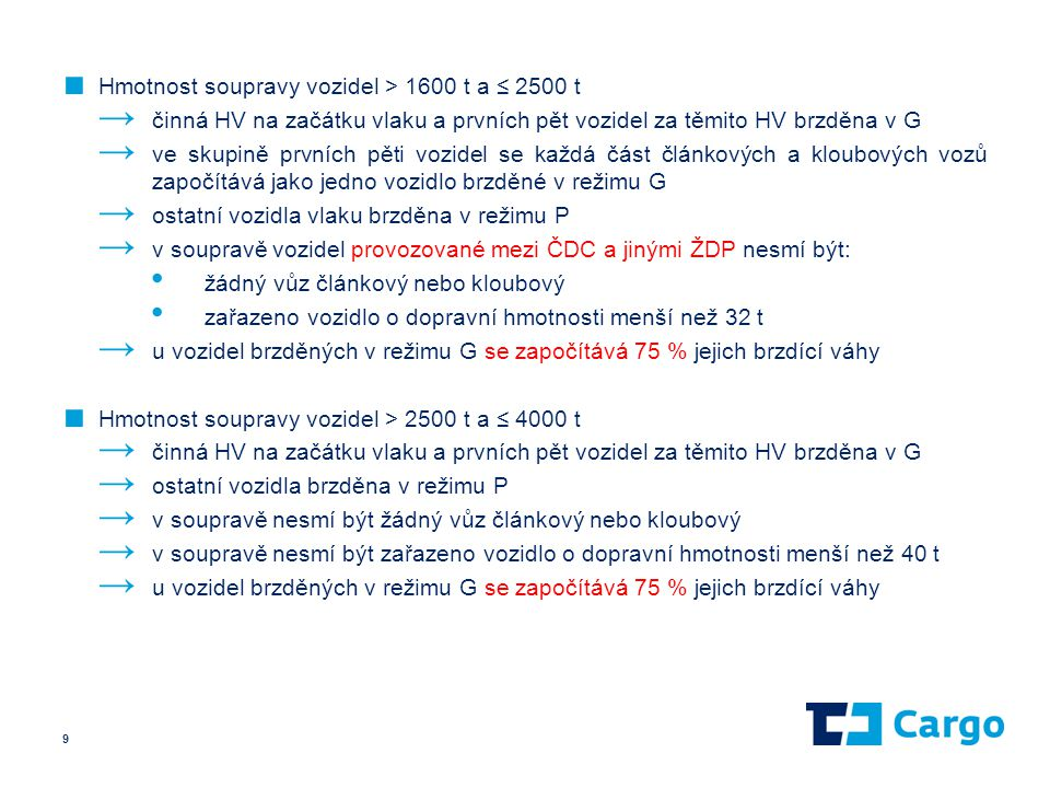 Hmotnost soupravy vozidel > 1600 t a ≤ 2500 t