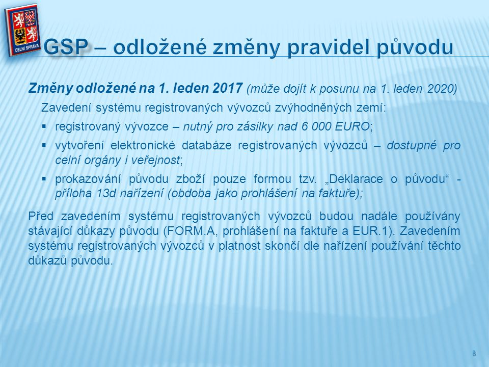 GSP – odložené změny pravidel původu