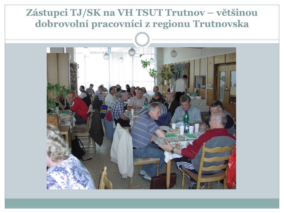 Zástupci TJ/SK na VH TSUT Trutnov – většinou dobrovolní pracovníci z regionu Trutnovska