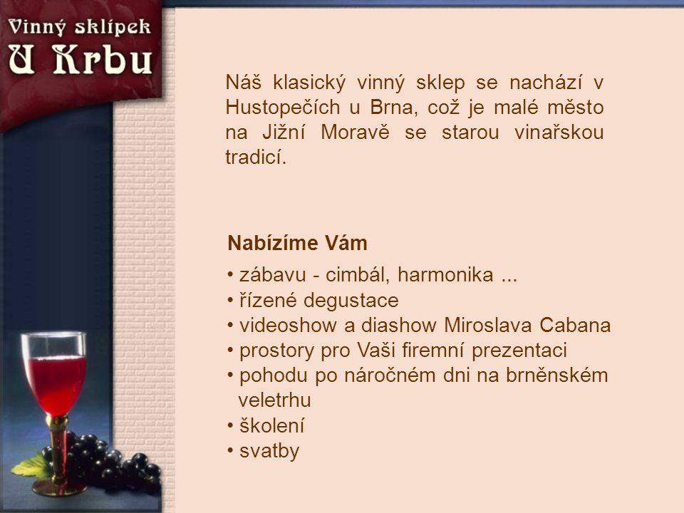 Náš klasický vinný sklep se nachází v Hustopečích u Brna, což je malé město na Jižní Moravě se starou vinařskou tradicí.