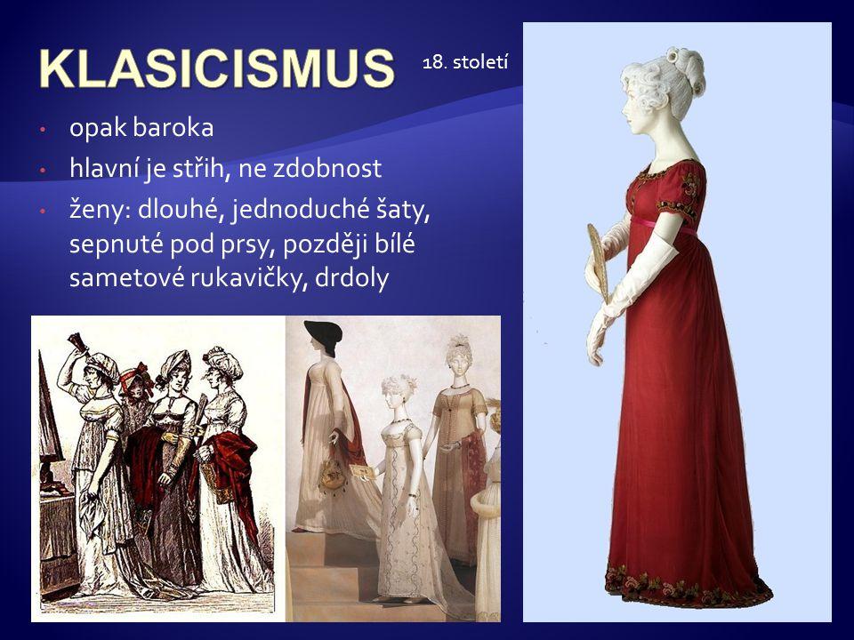 KLASICISMUS opak baroka hlavní je střih, ne zdobnost