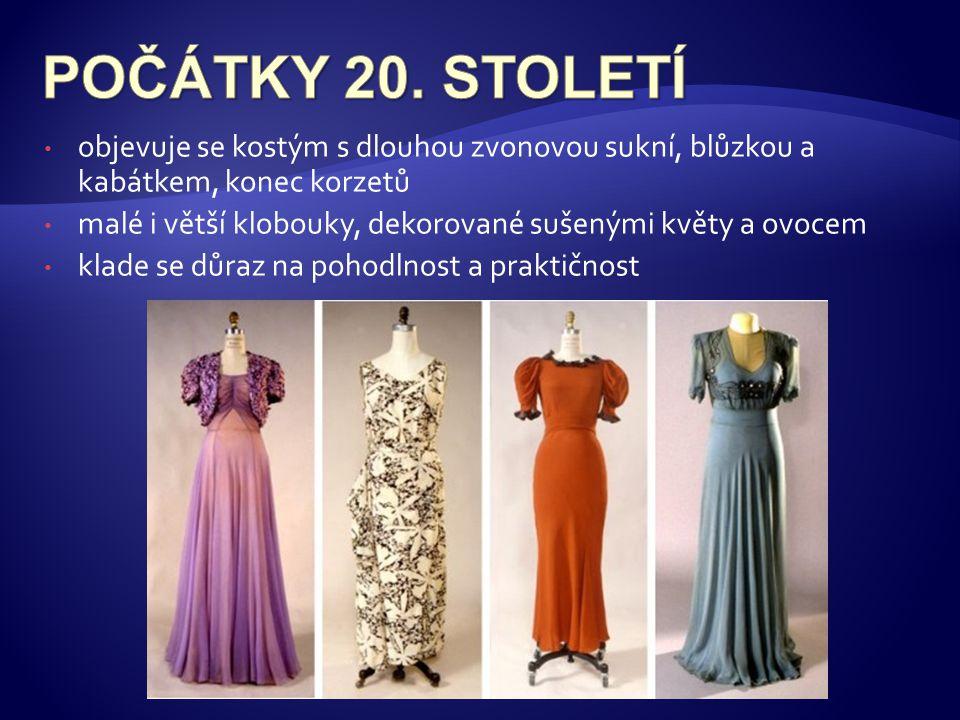POČÁTKY 20. STOLETÍ objevuje se kostým s dlouhou zvonovou sukní, blůzkou a kabátkem, konec korzetů.