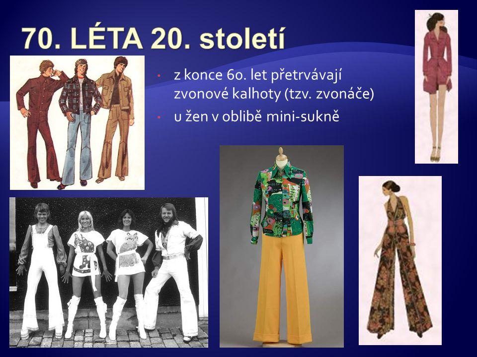 70. LÉTA 20. století z konce 60. let přetrvávají zvonové kalhoty (tzv.