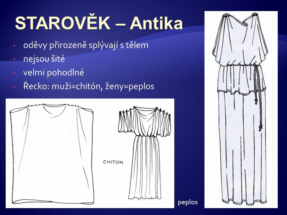 STAROVĚK – Antika oděvy přirozeně splývají s tělem nejsou šité