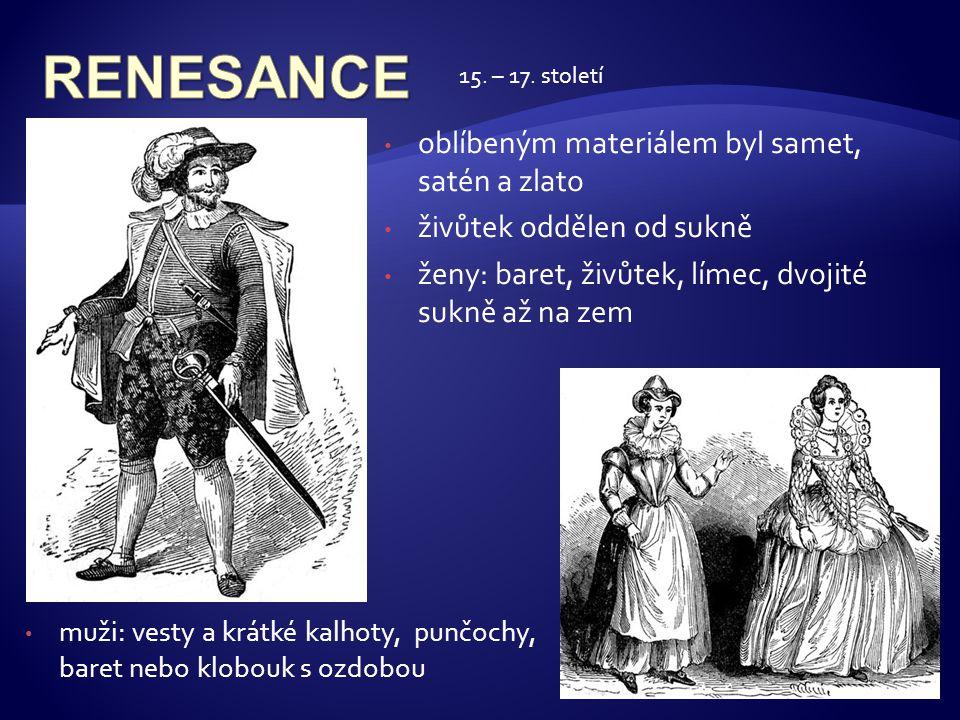 RENESANCE oblíbeným materiálem byl samet, satén a zlato