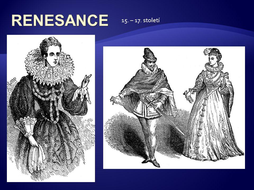 RENESANCE 15. – 17. století