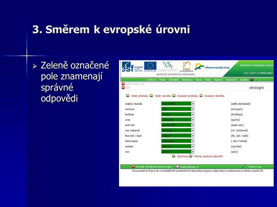 3. Směrem k evropské úrovni