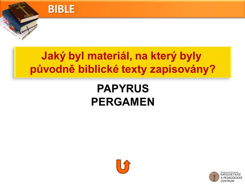 Jaký byl materiál, na který byly původně biblické texty zapisovány