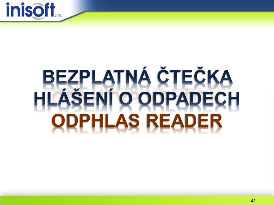 BEZPLATNÁ ČTEČKA HLÁŠENÍ O ODPADECH ODPHLAS READER
