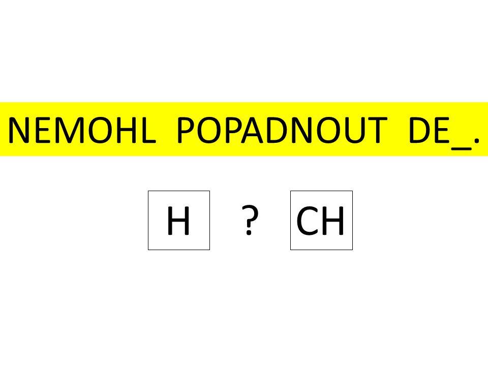 NEMOHL POPADNOUT DE_. H CH
