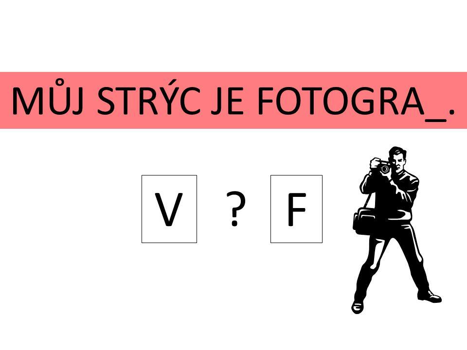 MŮJ STRÝC JE FOTOGRA_. V F