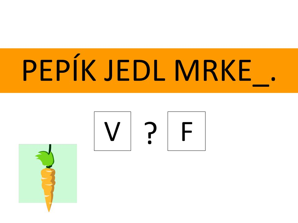 PEPÍK JEDL MRKE_. V F