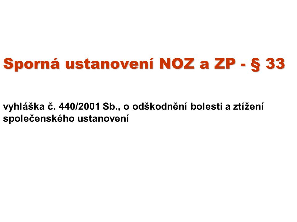 Sporná ustanovení NOZ a ZP - § 33 vyhláška č. 440/2001 Sb