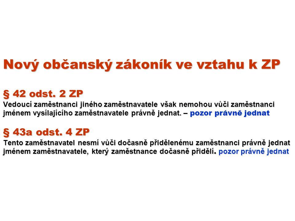 Nový občanský zákoník ve vztahu k ZP § 42 odst