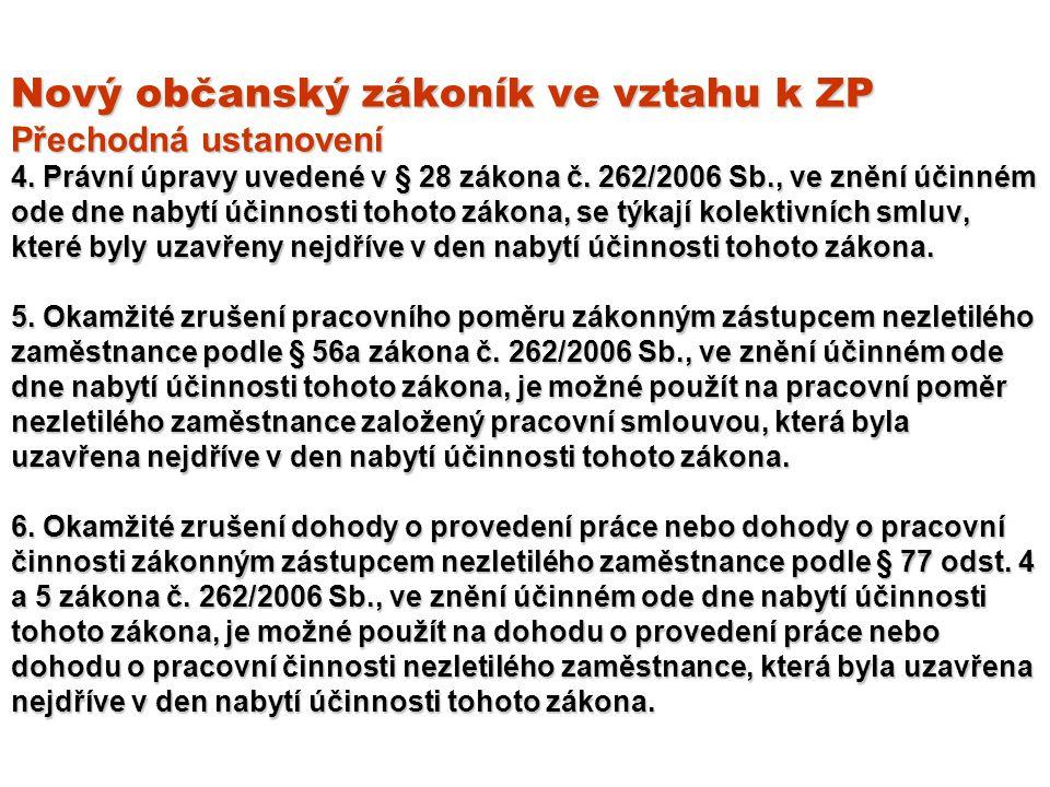 Nový občanský zákoník ve vztahu k ZP Přechodná ustanovení 4