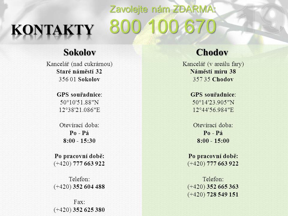 19 800 100 670 Kontakty Zavolejte nám ZDARMA: Sokolov Chodov