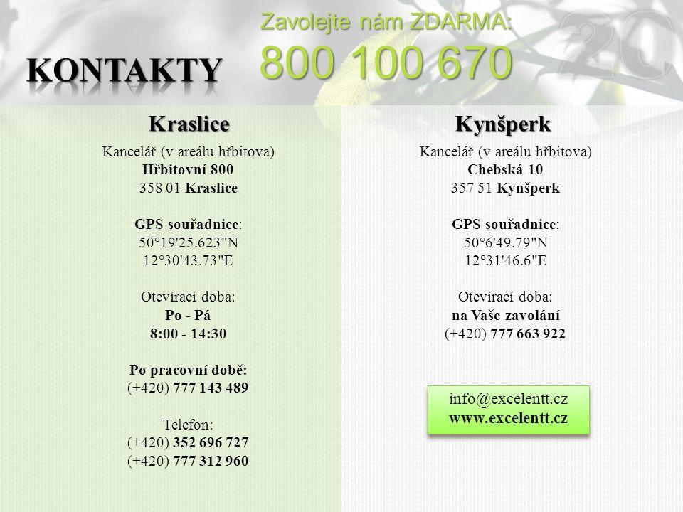20 800 100 670 Kontakty Zavolejte nám ZDARMA: Kraslice Kynšperk