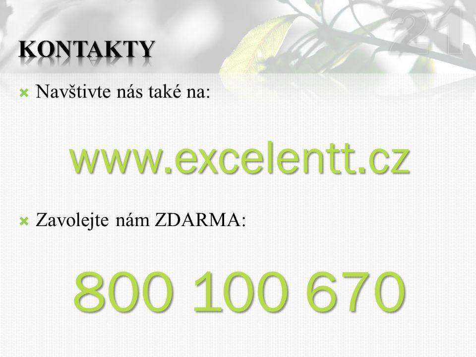 21 800 100 670 www.excelentt.cz Kontakty Navštivte nás také na: