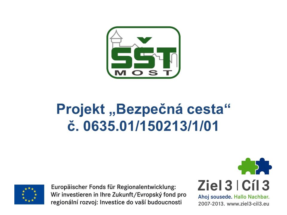 """Projekt """"Bezpečná cesta č. 0635.01/150213/1/01"""