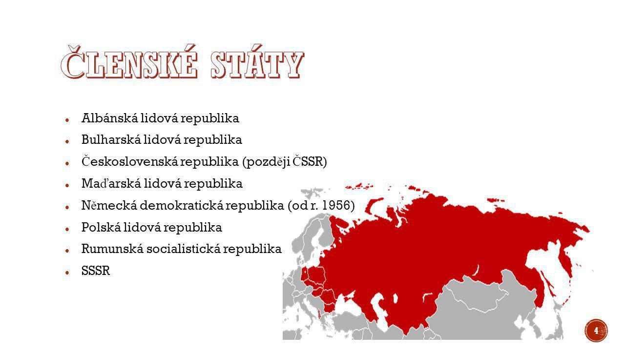 ČLENSKÉ STÁTY Albánská lidová republika Bulharská lidová republika