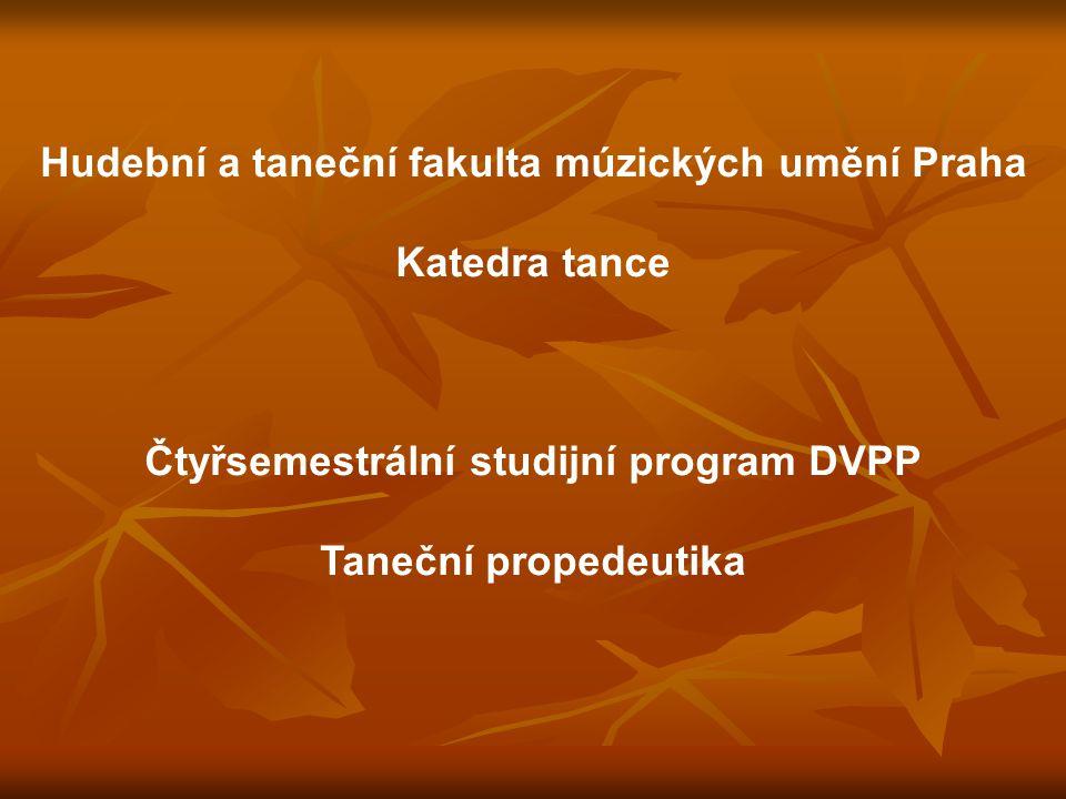 Hudební a taneční fakulta múzických umění Praha Katedra tance