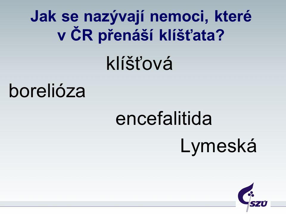Jak se nazývají nemoci, které v ČR přenáší klíšťata