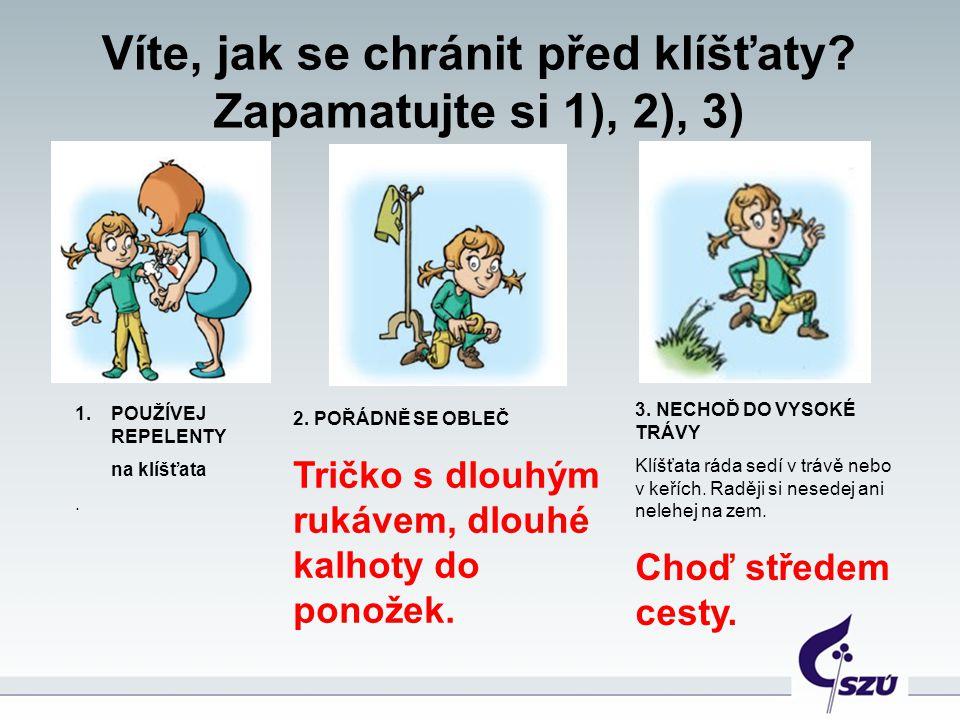 Víte, jak se chránit před klíšťaty Zapamatujte si 1), 2), 3)