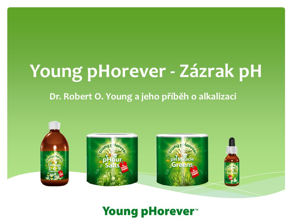 Young pHorever - Zázrak pH
