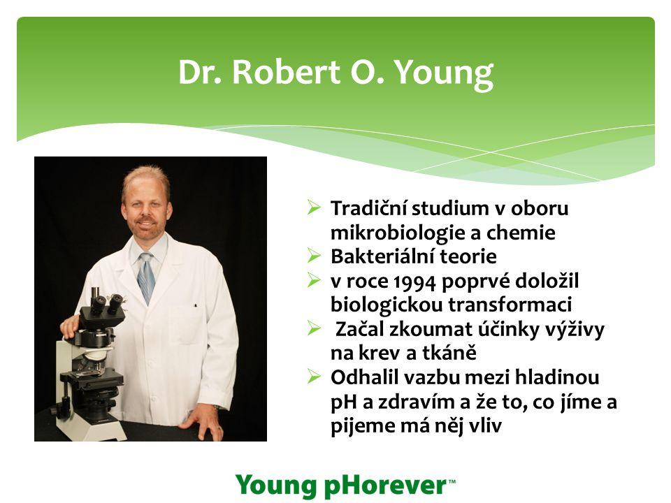 Dr. Robert O. Young Tradiční studium v oboru mikrobiologie a chemie