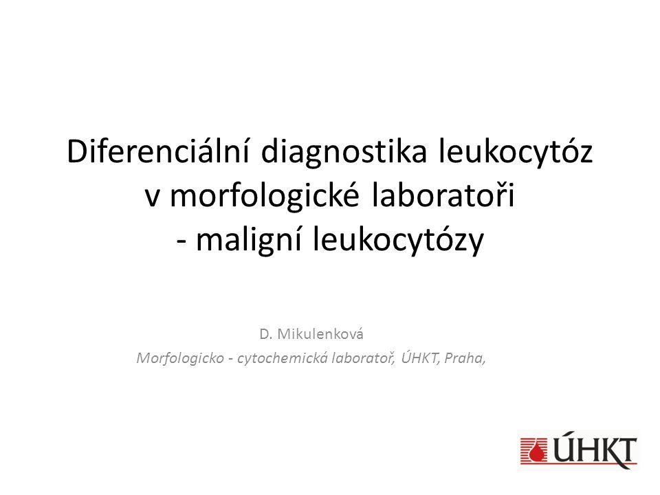 D. Mikulenková Morfologicko - cytochemická laboratoř, ÚHKT, Praha,