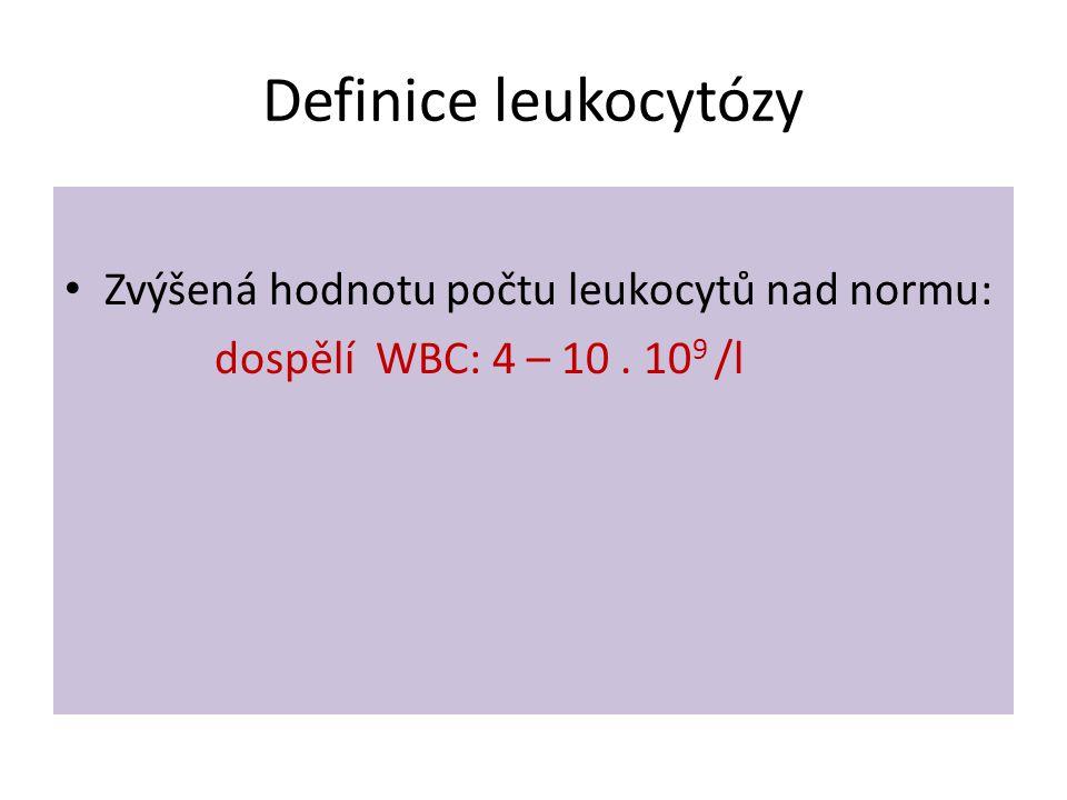 Definice leukocytózy Zvýšená hodnotu počtu leukocytů nad normu: