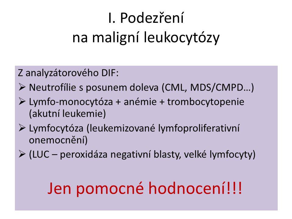 I. Podezření na maligní leukocytózy