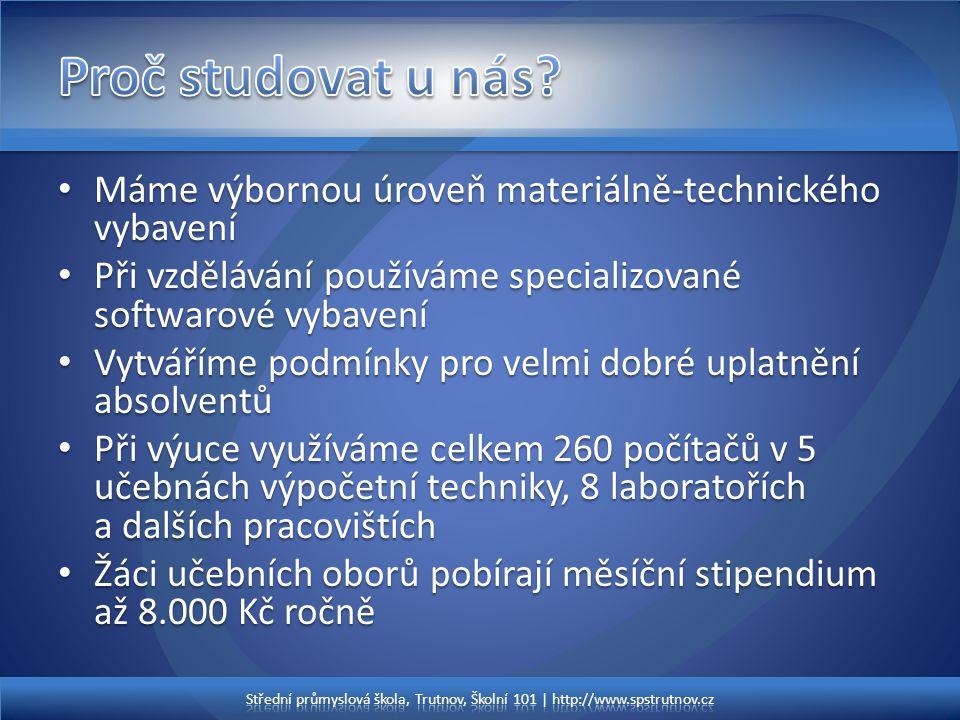 Proč studovat u nás Máme výbornou úroveň materiálně-technického vybavení. Při vzdělávání používáme specializované softwarové vybavení.