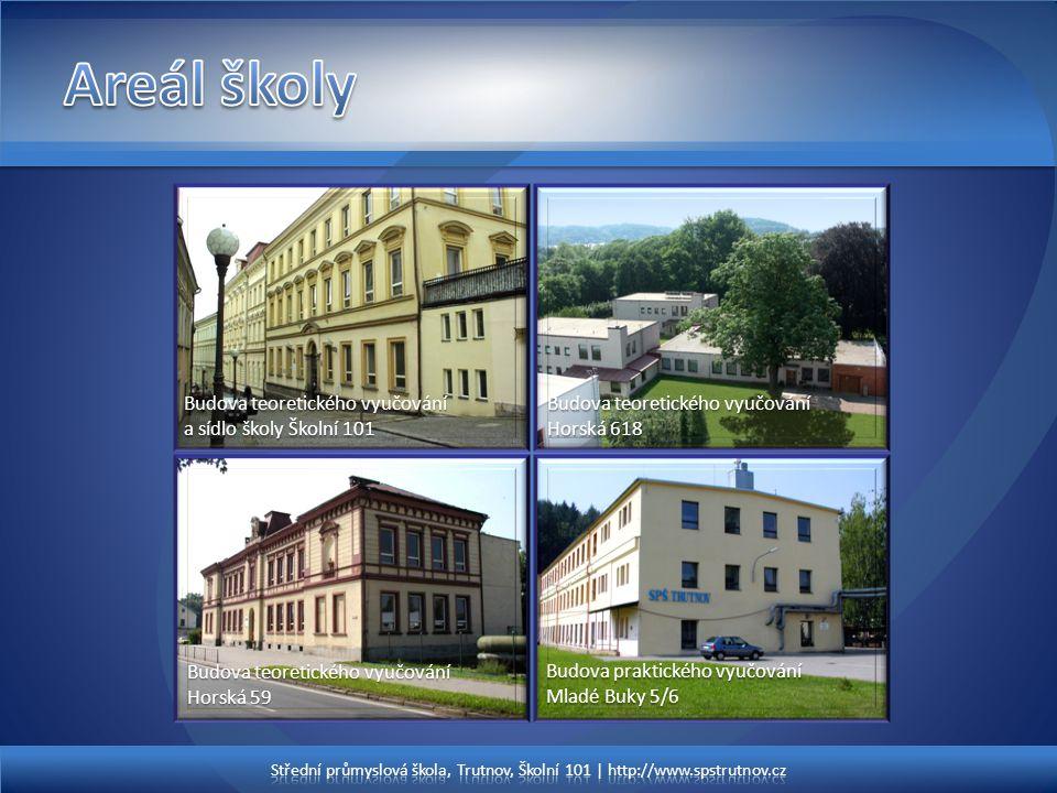 Areál školy Budova teoretického vyučování a sídlo školy Školní 101